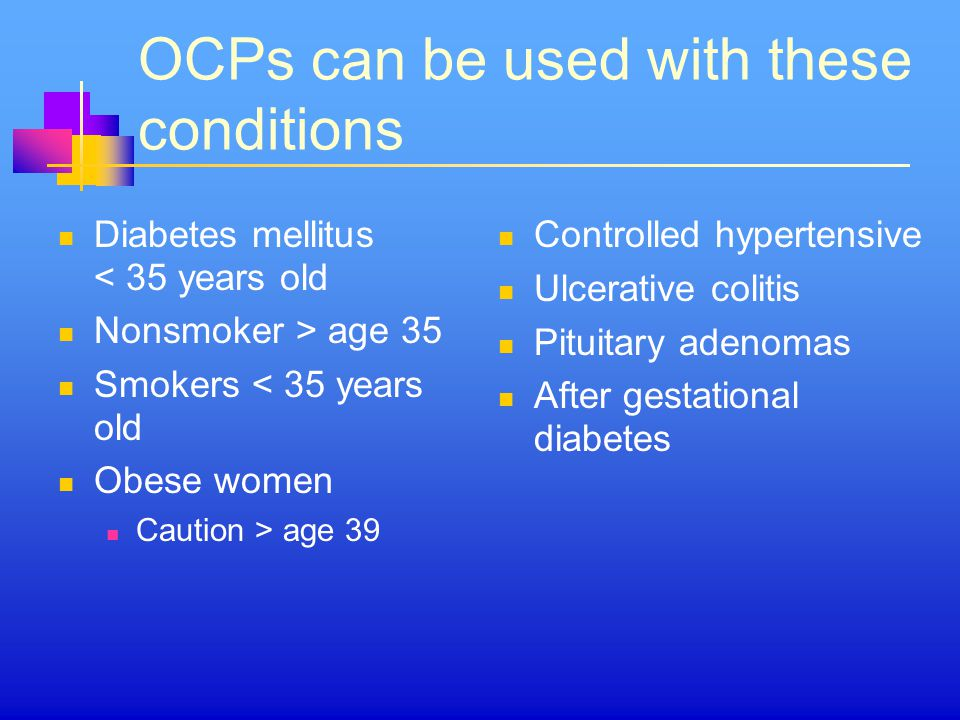 OCPs can be used with these conditions