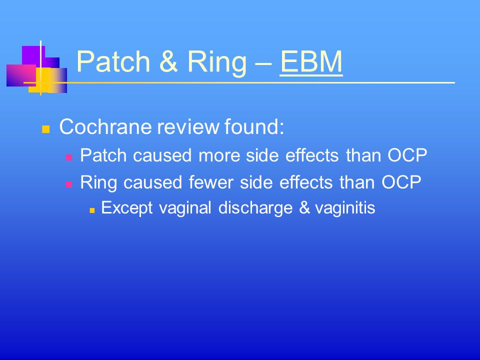 Patch & Ring – EBM Cochrane review found:
