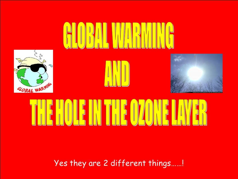 THE HOLE IN THE OZONE LAYER