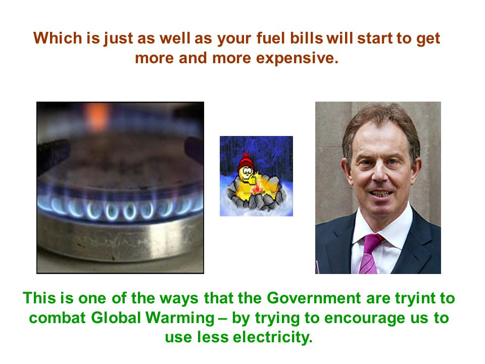 Which is just as well as your fuel bills will start to get more and more expensive.
