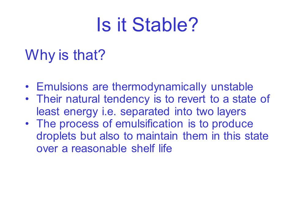 Is it Stable Why is that Emulsions are thermodynamically unstable