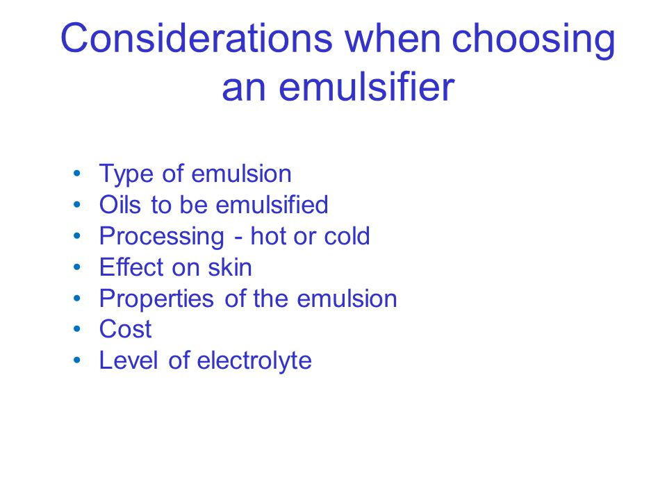 Considerations when choosing an emulsifier