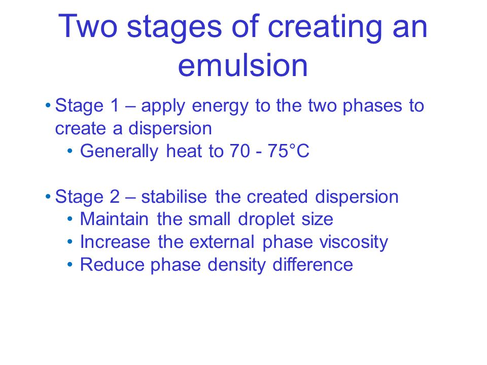 Two stages of creating an emulsion
