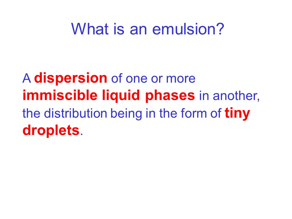 What is an emulsion.