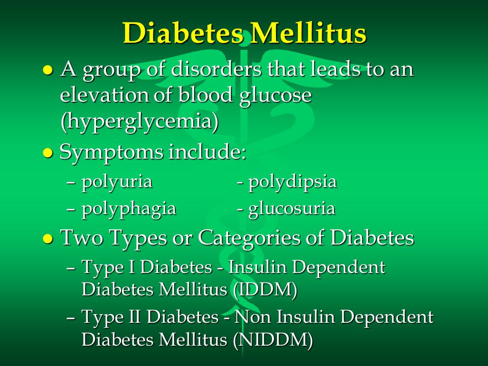 Diabetes Mellitus A group of disorders that leads to an elevation of blood glucose (hyperglycemia) Symptoms include: