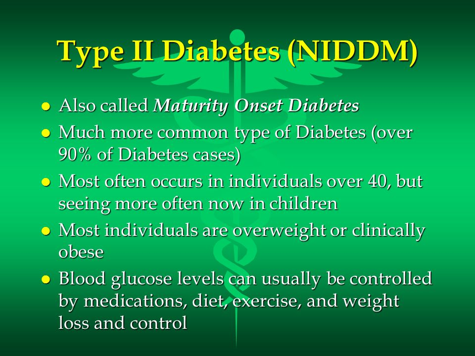 Type II Diabetes (NIDDM)