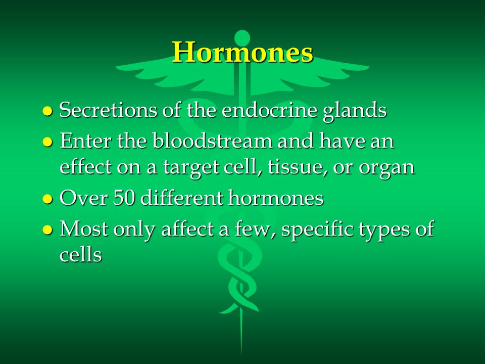 Hormones Secretions of the endocrine glands