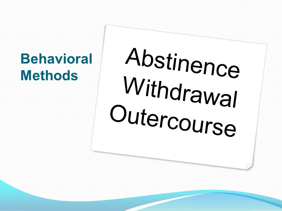 Behavioral Methods Abstinence Withdrawal Outercourse
