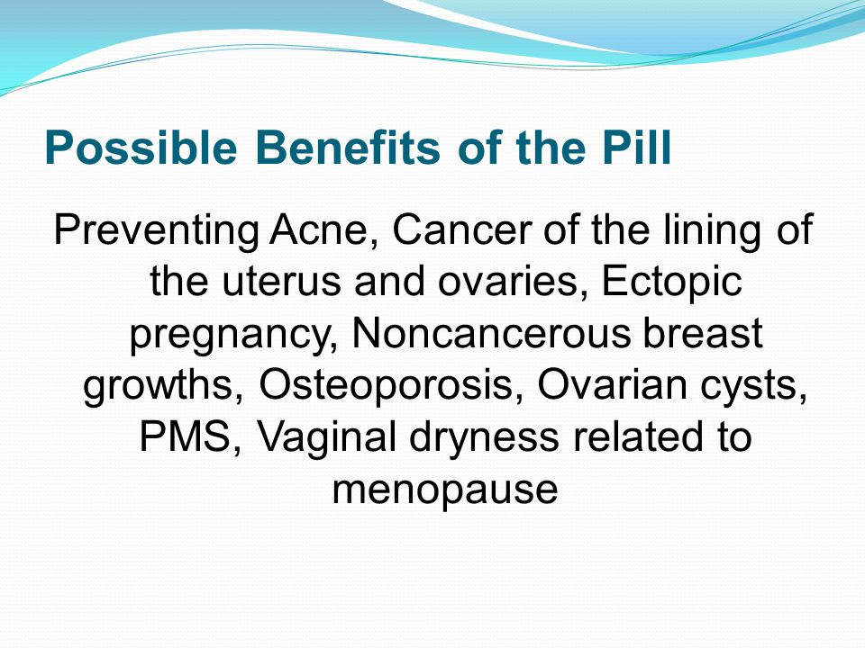 Possible Benefits of the Pill