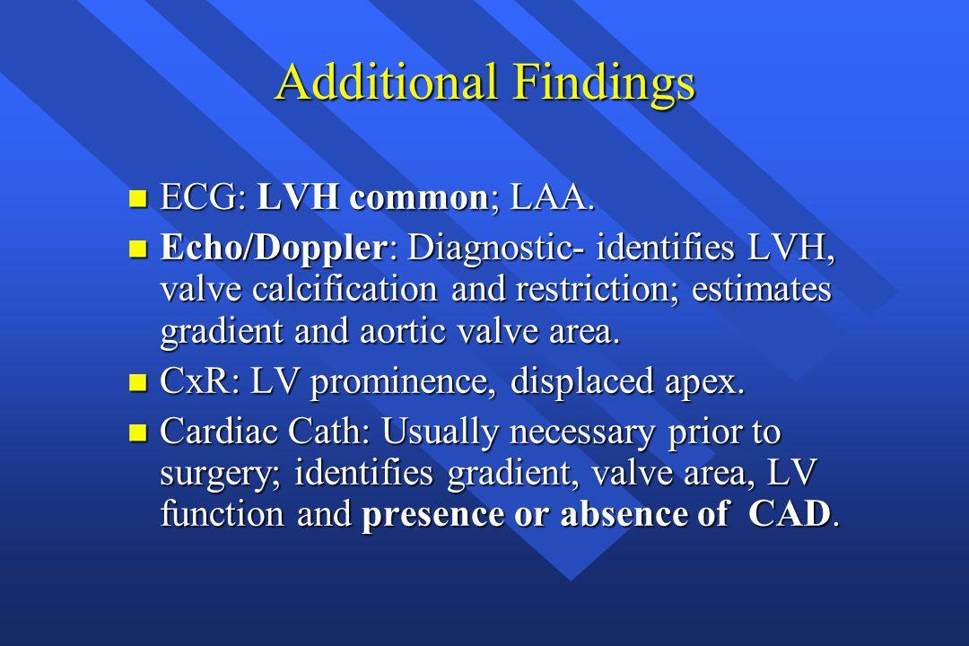 Additional Findings ECG: LVH common; LAA.