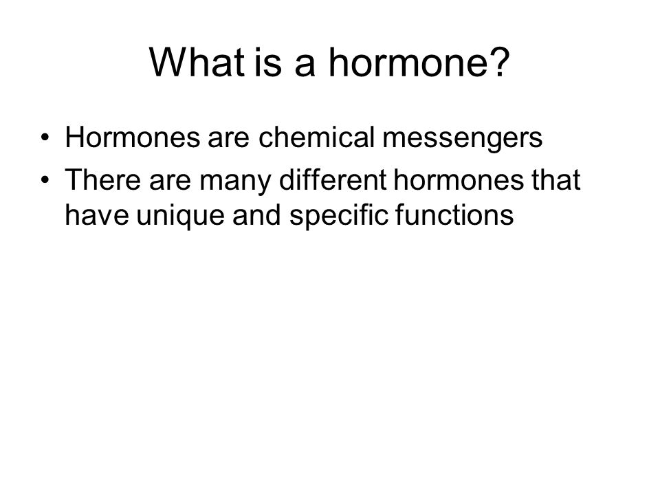 What is a hormone Hormones are chemical messengers