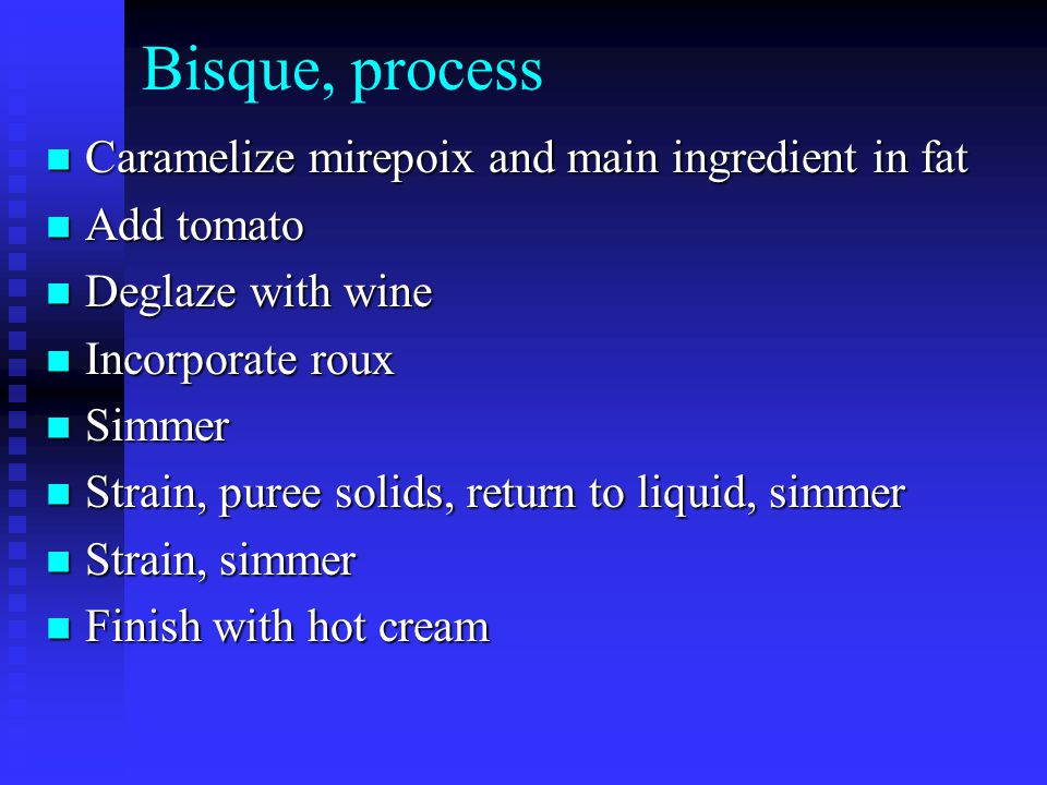 Bisque, process Caramelize mirepoix and main ingredient in fat