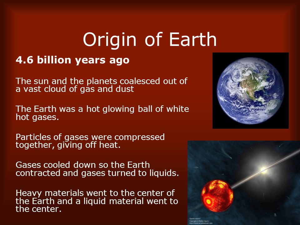 Origin of Earth 4.6 billion years ago