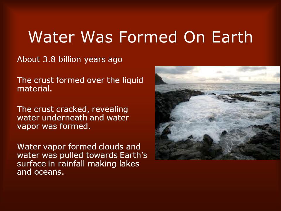 Water Was Formed On Earth