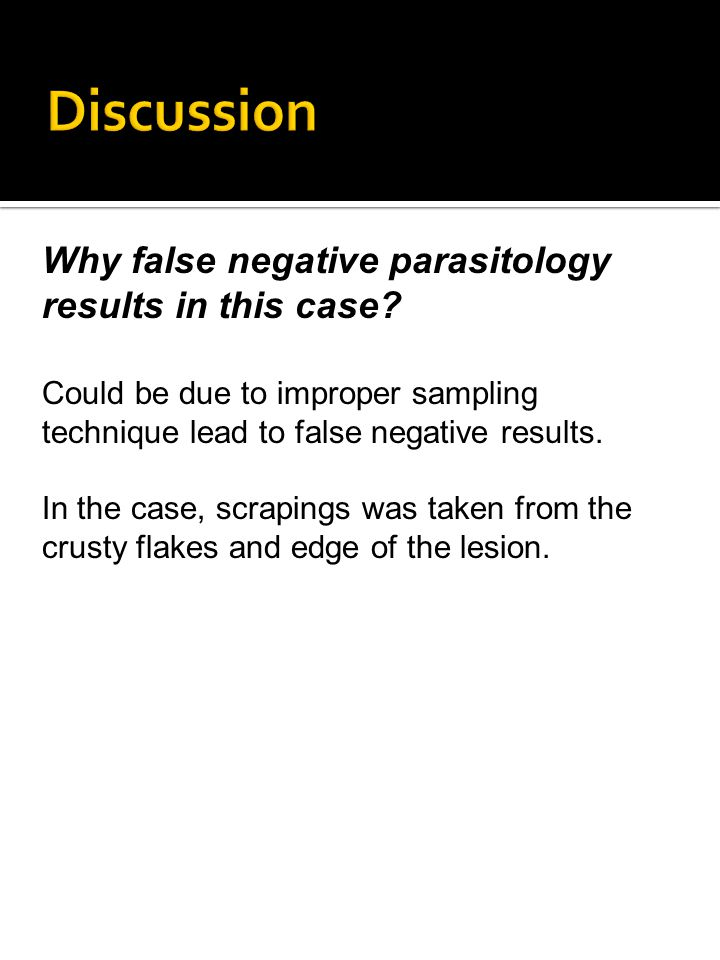 Discussion Why false negative parasitology results in this case