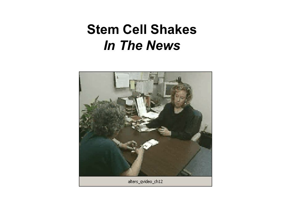 Stem Cell Shakes In The News