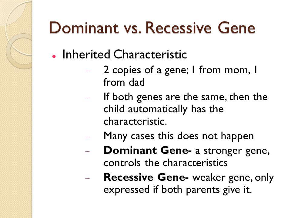 Dominant vs. Recessive Gene