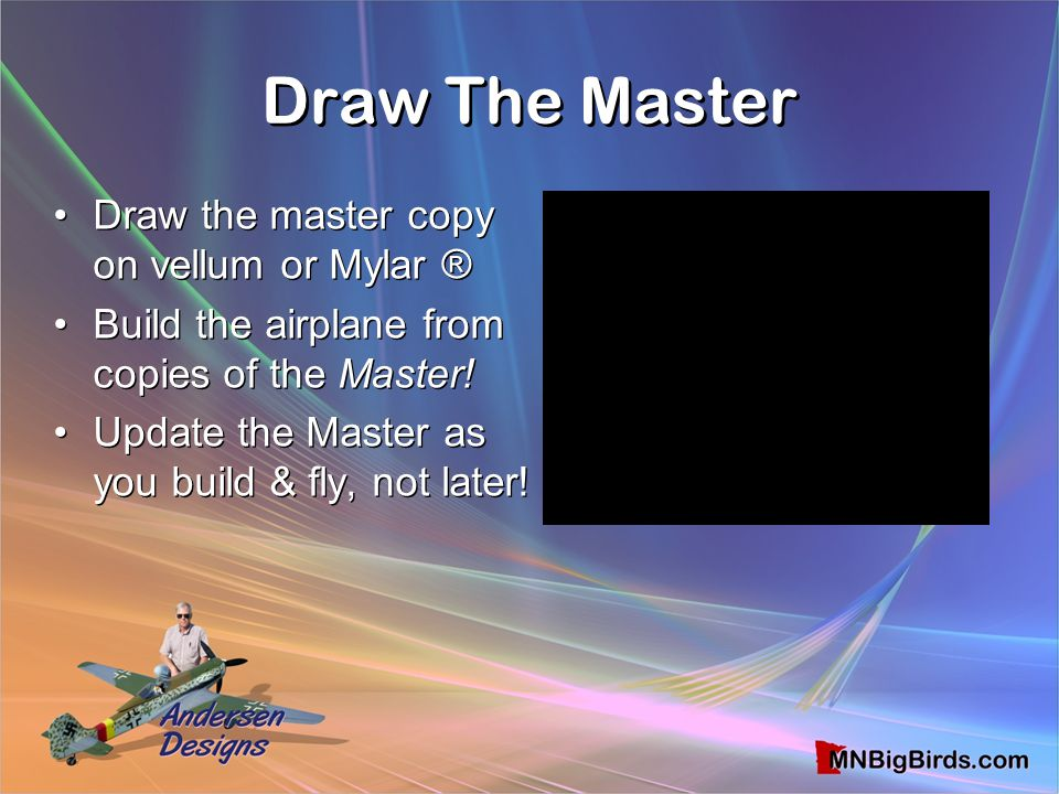 Draw The Master Draw the master copy on vellum or Mylar ®