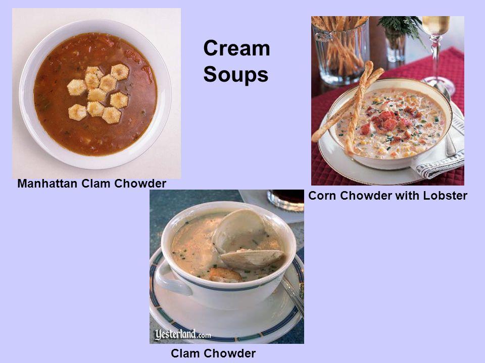 Cream Soups Manhattan Clam Chowder Corn Chowder with Lobster