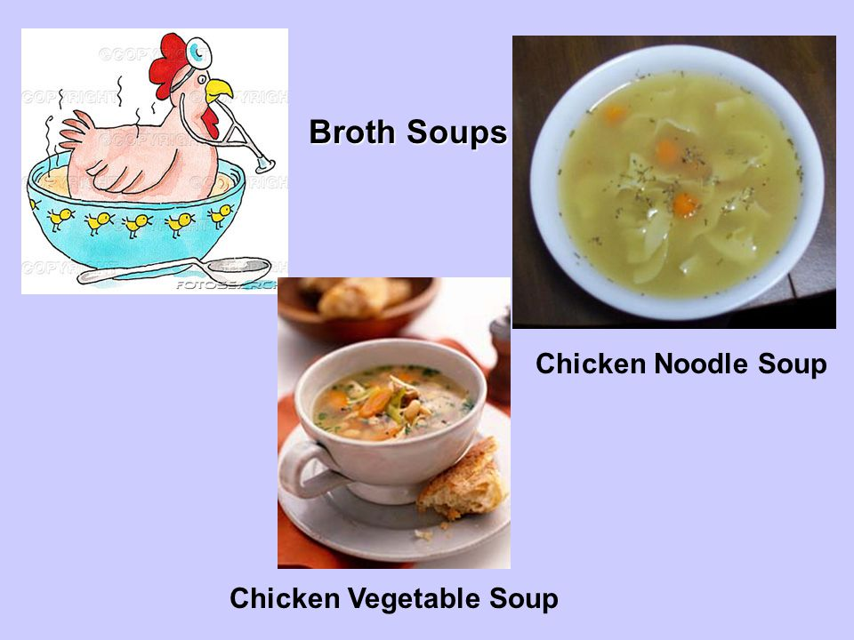 Broth Soups Chicken Noodle Soup Chicken Vegetable Soup