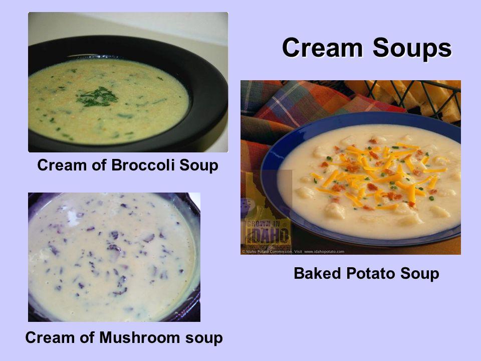 Cream Soups Cream of Broccoli Soup Baked Potato Soup
