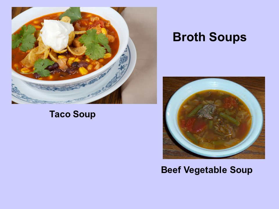 Broth Soups Taco Soup Beef Vegetable Soup