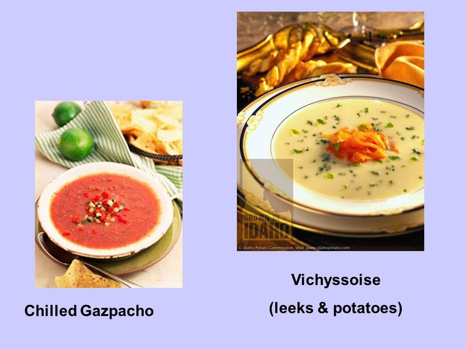 Vichyssoise (leeks & potatoes) Chilled Gazpacho