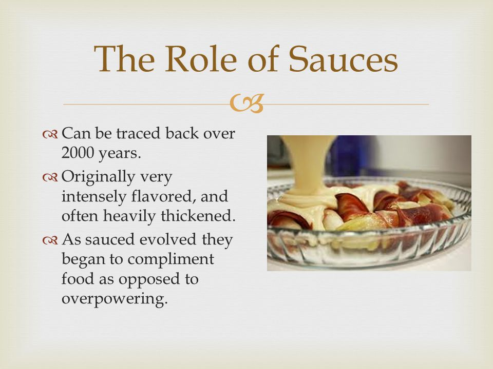 The Role of Sauces Can be traced back over 2000 years.