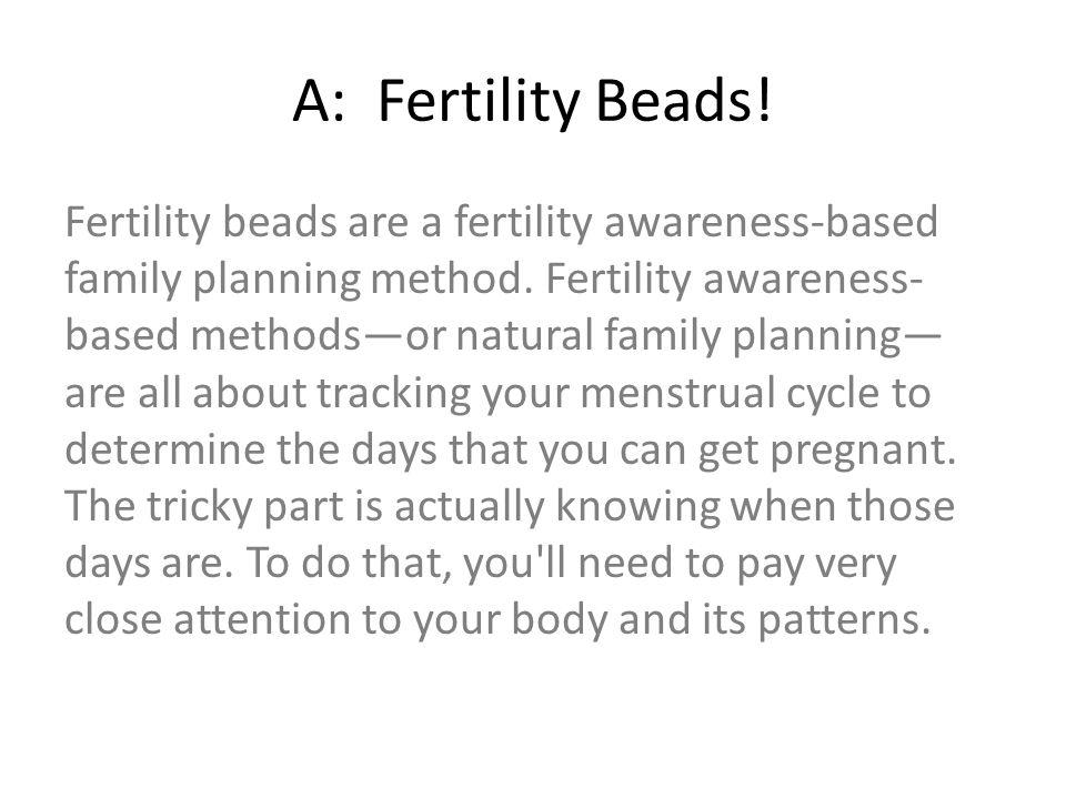 A: Fertility Beads!