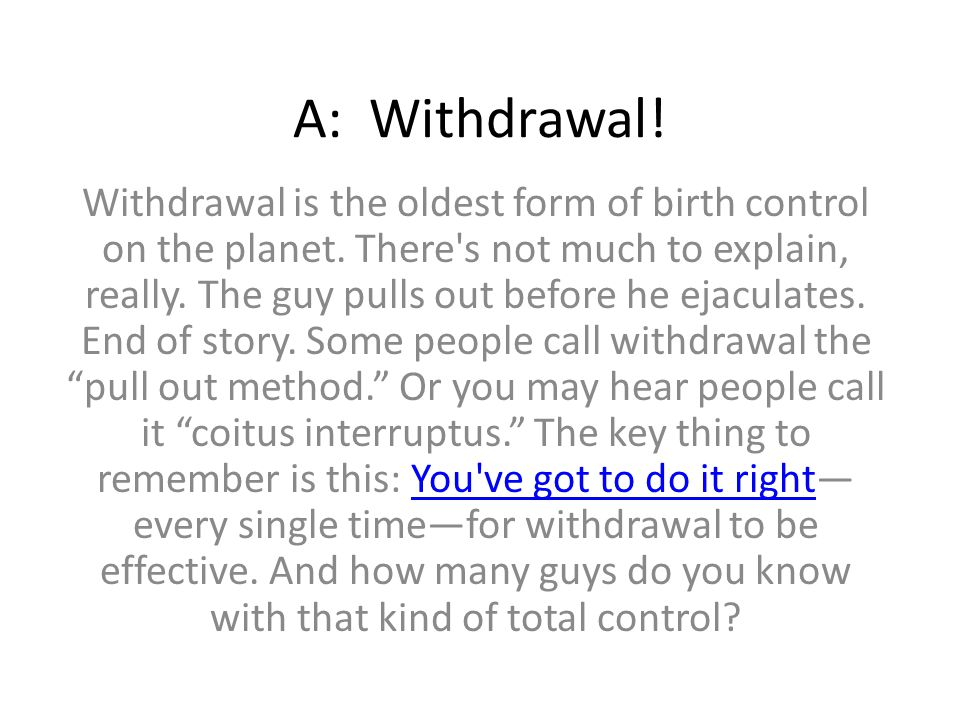 A: Withdrawal!
