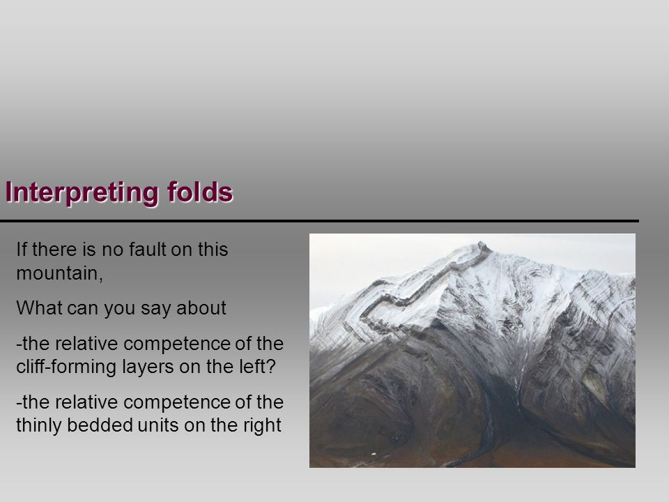 Interpreting folds If there is no fault on this mountain,