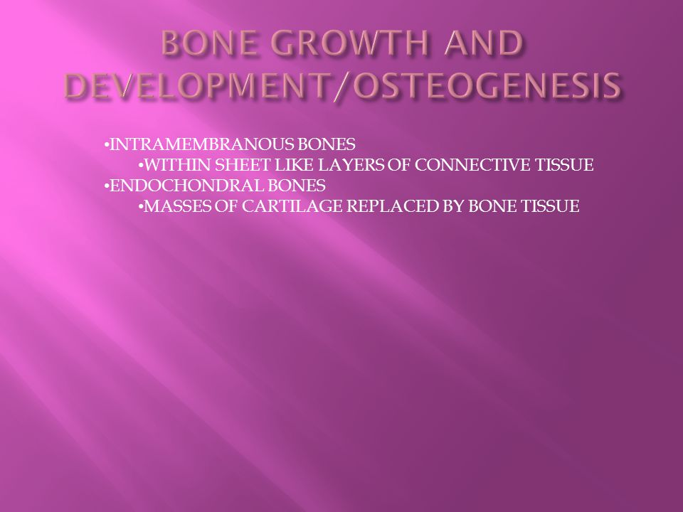 BONE GROWTH AND DEVELOPMENT/OSTEOGENESIS