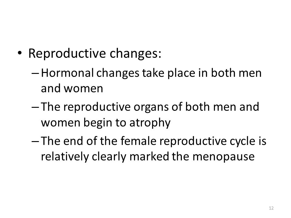 Reproductive changes: