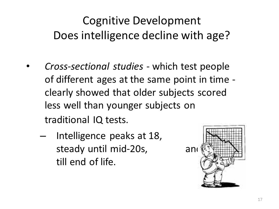 Cognitive Development Does intelligence decline with age