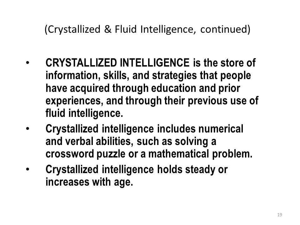 (Crystallized & Fluid Intelligence, continued)