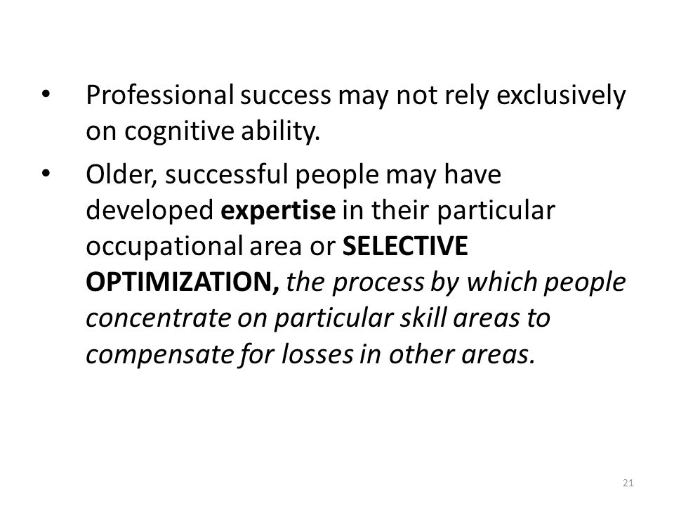 Professional success may not rely exclusively on cognitive ability.