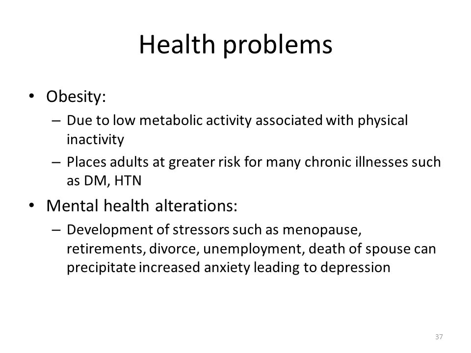 Health problems Obesity: Mental health alterations: