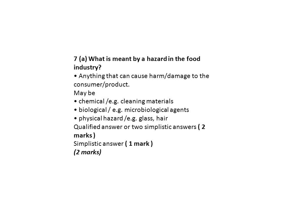 7 (a) What is meant by a hazard in the food industry