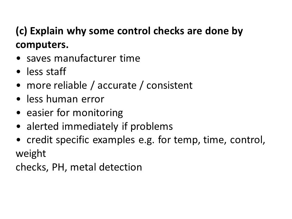 (c) Explain why some control checks are done by computers.