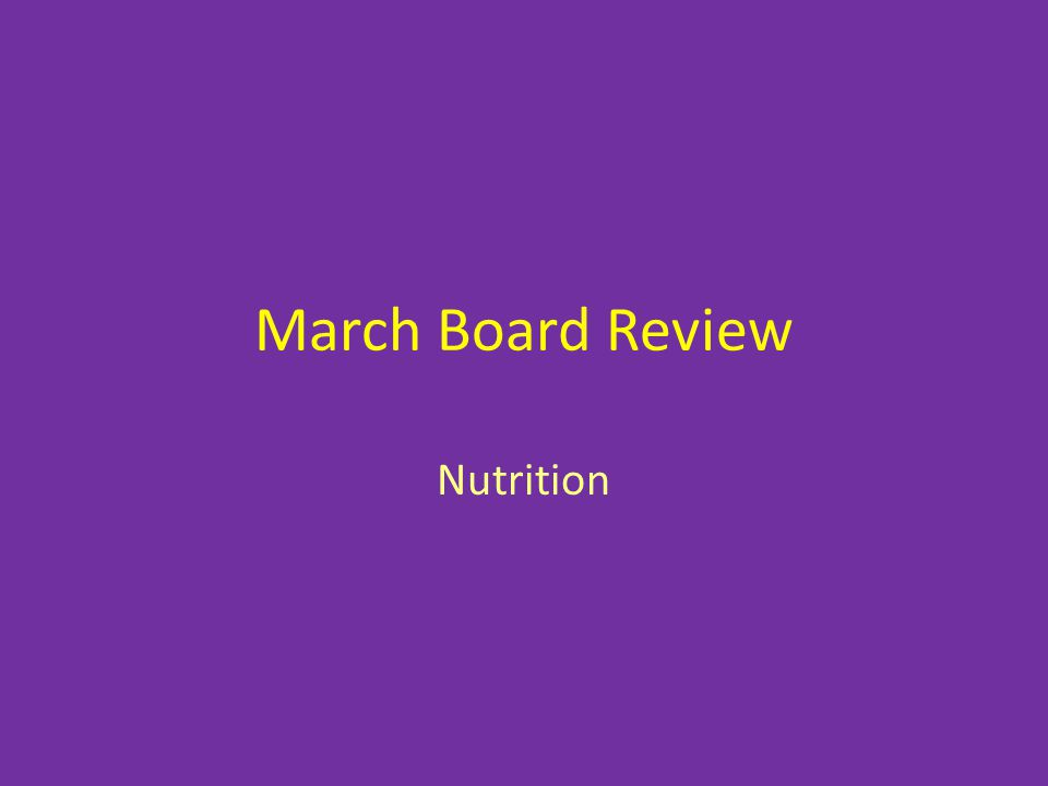 March Board Review Nutrition