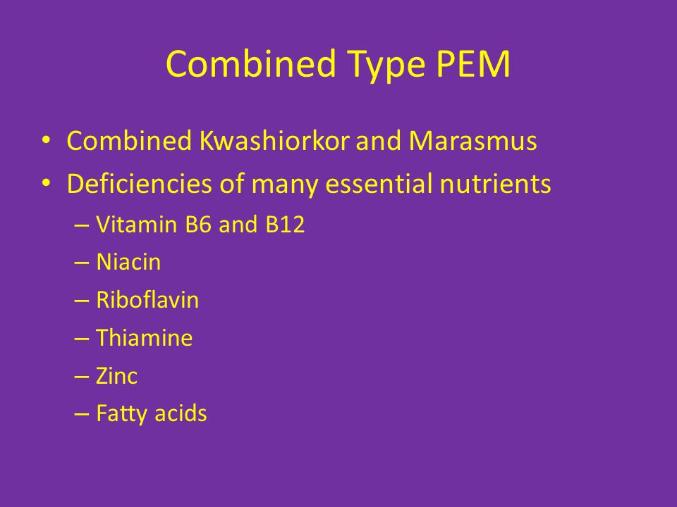 Combined Type PEM Combined Kwashiorkor and Marasmus