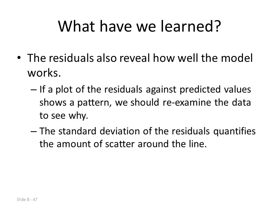 What have we learned The residuals also reveal how well the model works.