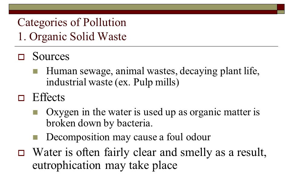 Categories of Pollution 1. Organic Solid Waste