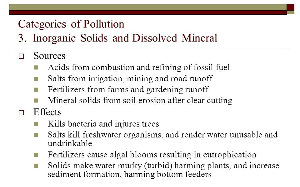 Categories of Pollution 3. Inorganic Solids and Dissolved Mineral