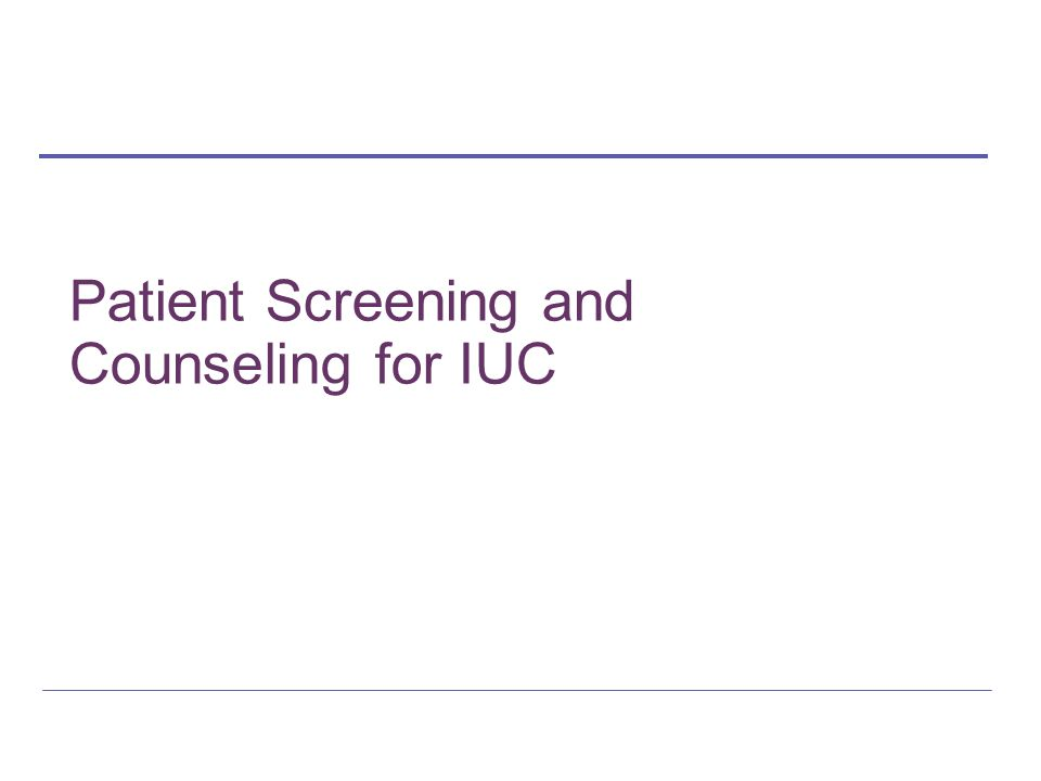 Patient Screening and Counseling for IUC