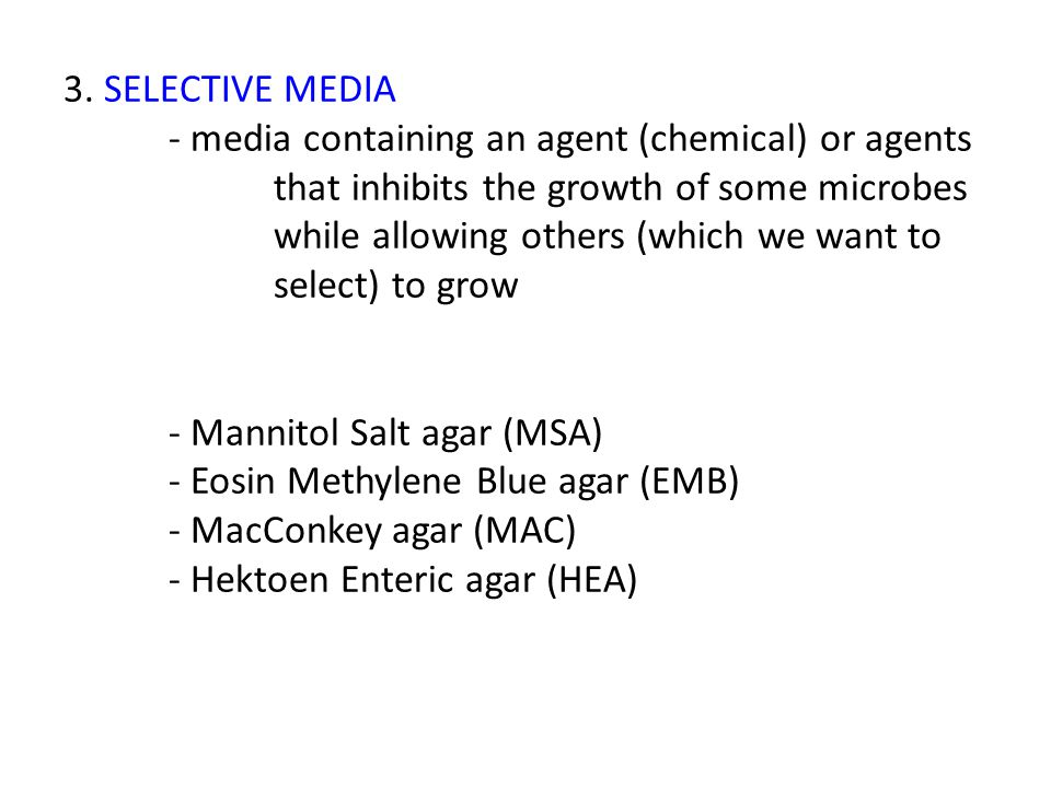 3. SELECTIVE MEDIA. - media containing an agent (chemical) or agents