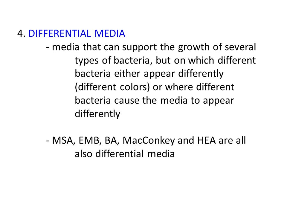 4. DIFFERENTIAL MEDIA. - media that can support the growth of several