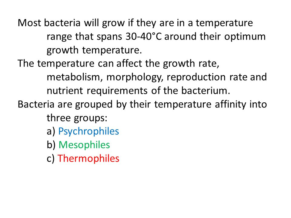 Most bacteria will grow if they are in a temperature