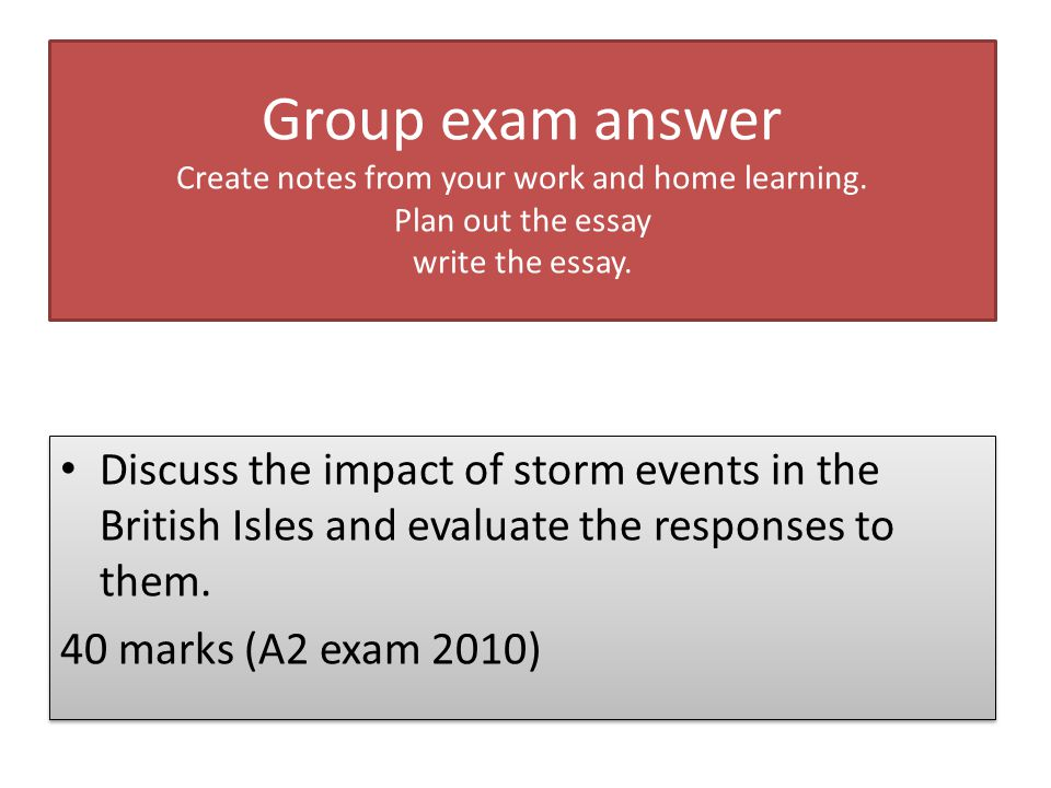Group exam answer Create notes from your work and home learning