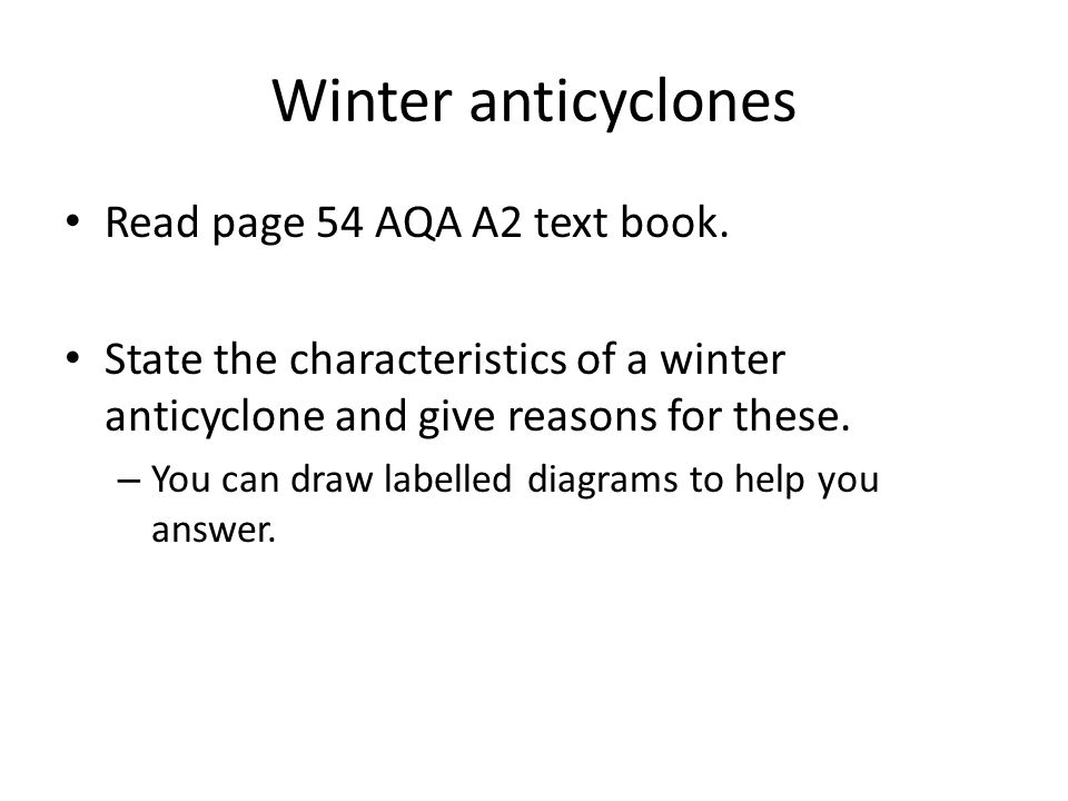 Winter anticyclones Read page 54 AQA A2 text book.